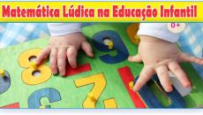 Matemática Lúdica na Educação Infantil