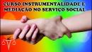 Instrumentalidade e Mediação no Serviço Social