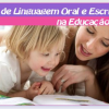 Linguagem oral e escrita na Educação Infantil