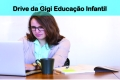 Drive da Gigi Educação Infantil